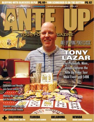 Ante Up Magazine - April 2014 Issue