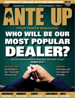 Ante Up Magazine - April 2015 Issue